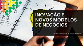 Inovação e novos modelos de negócios.