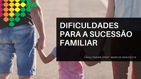 Dificuldades para a sucessão familiar