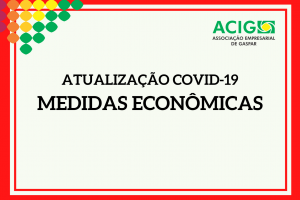 Atualização Covid-19 | Medidas Econômicas