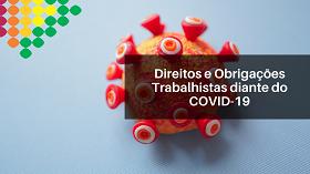 Direitos e Obrigações trabalhistas diante do COVID-19
