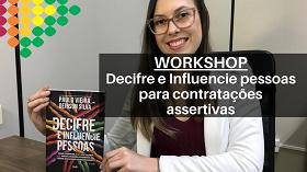 Workshop Decifre e Influencie pessoas para contratações assertivas
